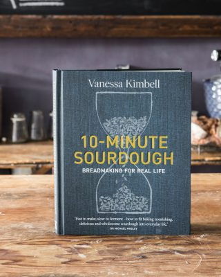 10-Minute Sourdough: Breadmaking For Real Life by Vanessa Kimbell – Signed Copy